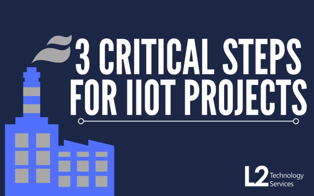 3 Critical Steps for Industrial IoT Initiatives
